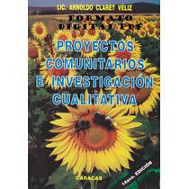 Proyectos Comunitarios E Investigación Cualitativa 2013