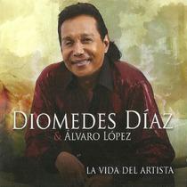 Diomedes Diaz & Alvaro Lopez. La Vida Del Artista. Cd Origin