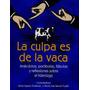 La Culpa Es De La Vaca. Audio Libro.