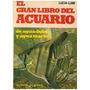 El Gran Libro Del Acuario De Agua Dulce Y Marina Lucia Lumi.
