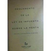 Reglamento De La Ley De Impuesto Sobre La Renta 1968