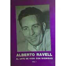 Alberto Ravell El Arte De Vivir Con Dignidad 2 Tomos Vdh