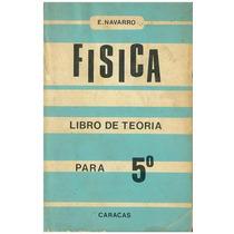 Libro De Teoria Fisica Para 5 Año De E. Navarro.
