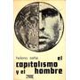El Capitalismo Y El Hombre. Heleno Sana
