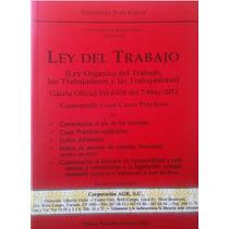 Ley Del Trabajo Comentada (lottt)