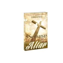 8 semanas de milagros en el altar