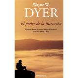 El Poder De La Intención. Wayne W. Dyer.