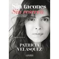 Libro Sin Tacones. Sin Reserva - Patricia Velásquez Pdf