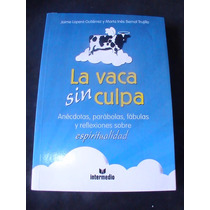 La Vaca Sin Culpa Jaime Lopera Y Marta Bernal