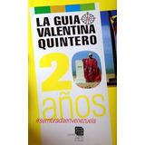 La Guía De Valentina Quintero 20 Años (nuevo)