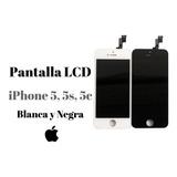 Pantallas Lcd iPhone 5, 5s Y 5c . Blanca Y Negra.