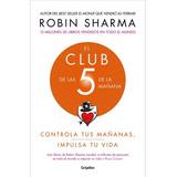 El Club De Las 5 De La Mañana, Robin Sharma