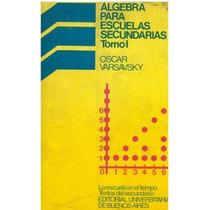 Libro, Algebra Para Escuelas Secundarias Tomo I De Varsavsky