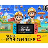 Super Mario Maker 2 Para Nintendo Switch + Chip Virtual Cfw