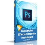 Curso Completo 50 Trucos De Photoshop Para Fotógrafos