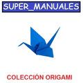 Mega Coleccion El Arte Origami O Papiroflexia