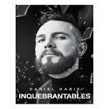 Inquebrantables- Daniel Habif