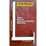 Base De Antena Universal Cantv Directv Internet Satelital