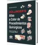 Libro ( Zollingers ) Atlas De Procedimientos Quirúrgicos.