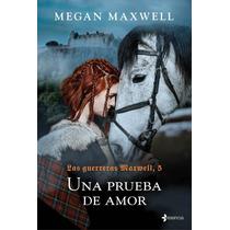 Una Prueba De Amor - Megan Maxwell - Guerreras Maxwell 5