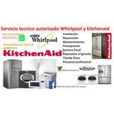 Servicio Tecnico Autorizado Whirlpool Y Kitchenaid Neveras