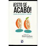 ¡esto Se Acabó! Alberto Barradas Libro Digital Pdf