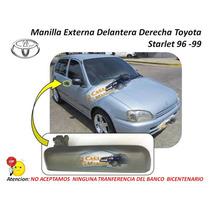Manilla Externa Toyota Starlet 96-99 Delantera Derecha