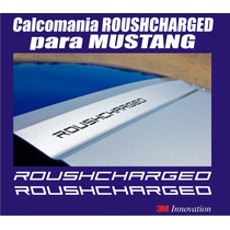 Calcomania Sticker Roushcharged Para Capot De Mustang