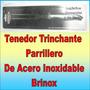 Tenedor Trinchante Parrillero Hacero Inoxidable Brinox