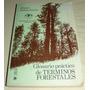 Glosario Práctico De Términos Forestales - Limusa