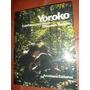 Libro Yoroko Confidencias De Un Chaman Panare Armitano Edito