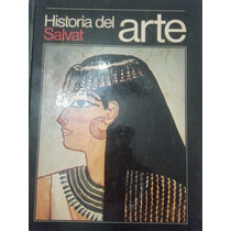 Historia Del Arte - Salvat - Tomo No 1