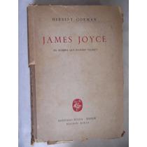 Biografia De James Joyce Autor Del Ulises Herbert Gorman