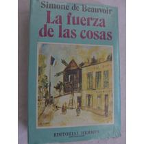 La Fuerza De Las Cosas Simone De Beauvoir Nuevo Autobiografi