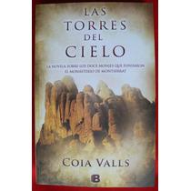 Las Torres Del Cielo Coia Valls. Nuevo Y Sellado