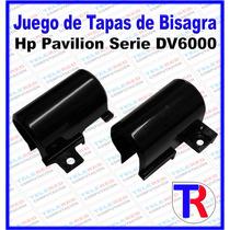 Tapas De Bisagras Para Laptop Hp Pavilion Serie Dv6000
