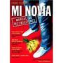 Mi Novia Manual De Instrucciones Por Fabio Fusaro
