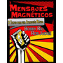 Mensajes Magneticos Y El Juego Del Texto. Pack Seducción