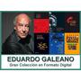 Eduardo Galeano Gran Colección En Formato Digital Pdf