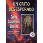 Un Grito Desesperado - Carlo Cuauhtémoc Sánchez - Pdf