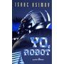 Yo, Robot + 83 Otros Libros De Isaac Asimov En Pdf