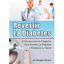 Revertir La Diabetes Guía Completa De Sergio Russo + Regalos