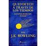 Harry Potter Quidditch A Través De Los Tiempos J. K Rowling