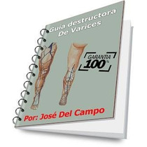 Guía Destructora De Varices Pdf - Jose Del Campo + Bono