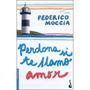 Perdona Si Te Llamo Amor De Federico Moccia...libro Digital