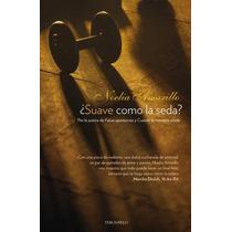 Suave Como La Seda -novela Romantica Erotica - Libro Digital