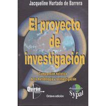El Proyecto De Investigación. Hurtado 2015