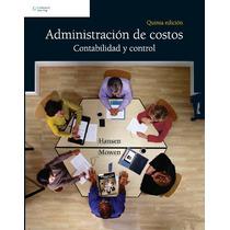 Administración De Costos: Contabilidad Y Control + Obsequio