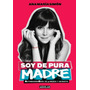 Soy De Pura Madre - Ana Maria Simon Libro Digital Ebook Pdf