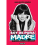 E Book En Pdf Soy De Pura Madre Ana Maria Simon A Su Correo